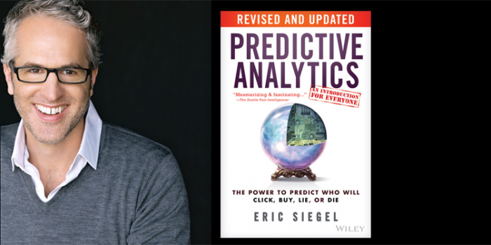 A Look Inside Author Eric Siegel New and Updated Edition of Predictive Analytics